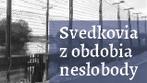 Projekt Oral history - Svedkovia z obdobia neslobody