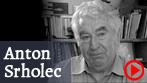 video - Anton Srholec