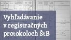 Vyhľadávanie v registračných protokoloch ŠtB